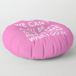 We Can't All Be Princesses (Hot Pink) Floor Pillow