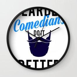 Bearded Comedians do it Better Wall Clock