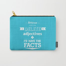Atticus told me Carry-All Pouch