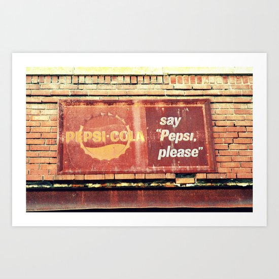 Pepsi, please.  Art Print