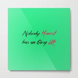 Honest Life Metal Print