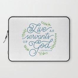 """Live as Servants of God"" Bible Verse Print Laptop Sleeve"