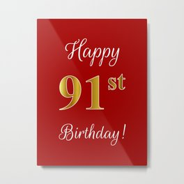 """Elegant """"Happy 91st Birthday!"""" With Faux/Imitation Gold-Inspired Color Pattern Number (on Red) Metal Print"""
