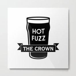Hot Fuzz - The Crown Metal Print
