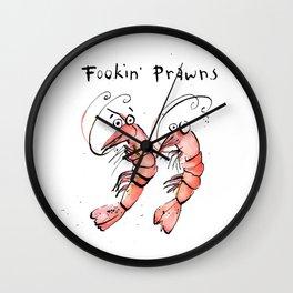 Fookin' Prawns! Wall Clock