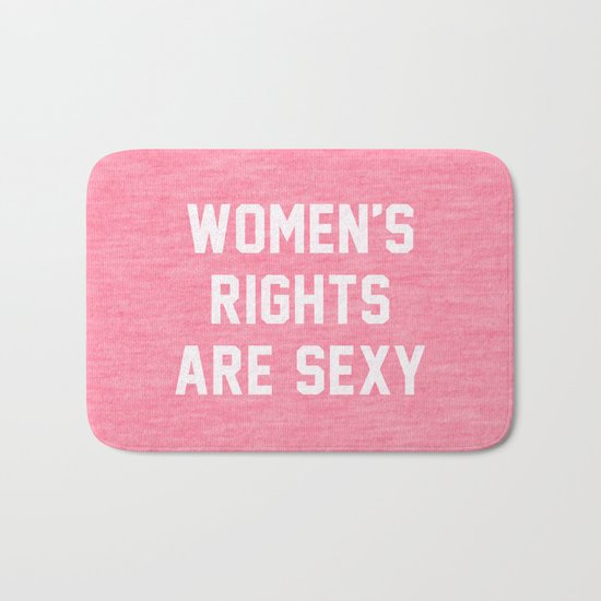 Women's rights are sexy Bath Mat