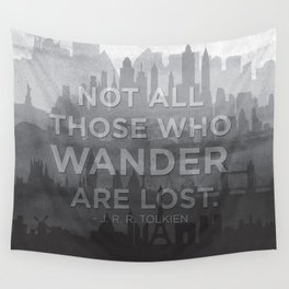 """Not all those who wander are lost"" -- J. R. R. Tolkien quote poster Wall Tapestry"