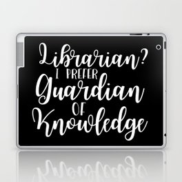 Librarian? I Prefer Guardian of Knowledge (Inverted) Laptop & iPad Skin