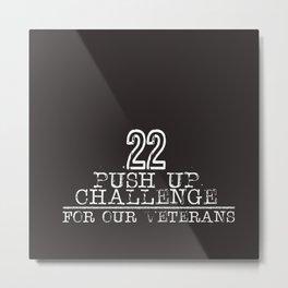 22 for Veterans Metal Print