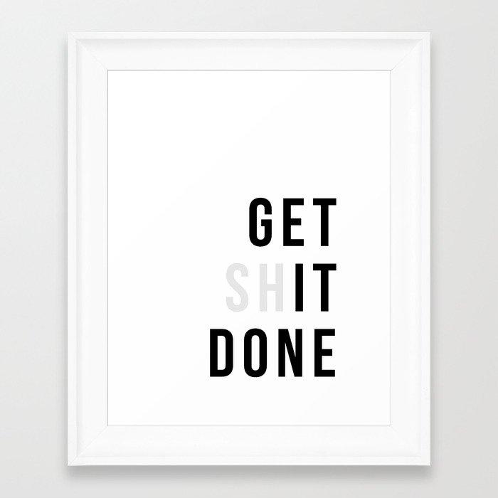 Get Sh(it) Done // Get Shit Done Framed Art Print