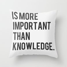 Imagination is more Important than Knowledge Throw Pillow