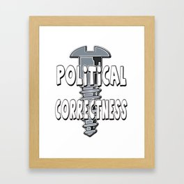 Screw Political Correctness Framed Art Print