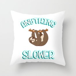 "Great Sloth Shirt For Animal Lovers ""Anything you Can Do I Can Do Slower"" T-shirt Design Lazy Sleepy Throw Pillow"