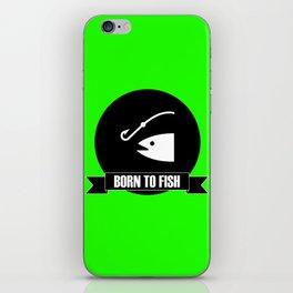 Born to fish fishing gift iPhone Skin