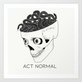 Act Normal Art Print