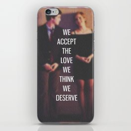 """The Perks of Being a Wallflower - """"We Accept The Love We Think We Deserve"""" iPhone Skin"""