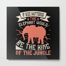 Elephant Quote - 20 Metal Print