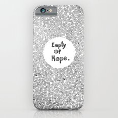Empty Of Hope iPhone 6s Slim Case
