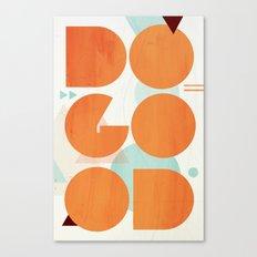 DO GOOD Canvas Print