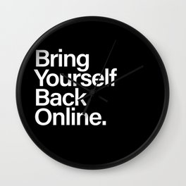 Bring Yourself Back Online Inspiration Typorgaphy Wall Clock