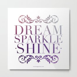 Dream Sparkle and Shine Metal Print