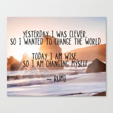Motivational Rumi Quotation - Yesterday I was Clever Quote Art Canvas Print