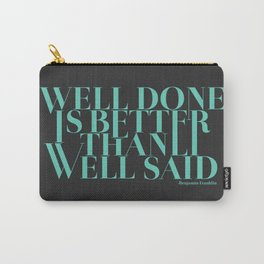 Well Done Carry-All Pouch
