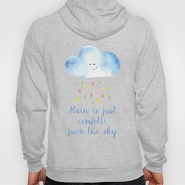 Rain is just confetti from the sky Hoody