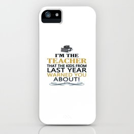 I'M THE TEACHER iPhone Case