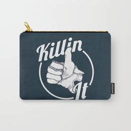 Killin It! Carry-All Pouch