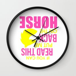 If You Can Read This Put Me Back On My Horse1 Wall Clock