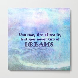 Dream Quote inspirational Metal Print