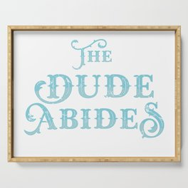 Dude Abides Cool Lebowski T-Shirt Birthday Gift Serving Tray