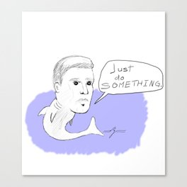Just Do Something Canvas Print
