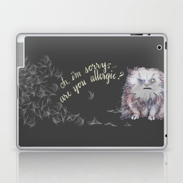Oh, I'm Sorry -- Are You Allergic? Laptop & iPad Skin