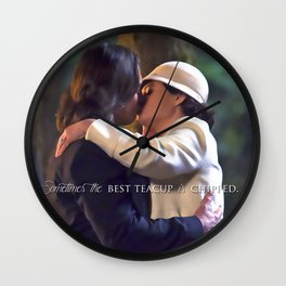 Sometimes the best teacup is chipped. Wall Clock