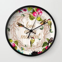 Love every Moment Wall Clock