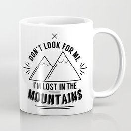 Lost In The Mountains Coffee Mug