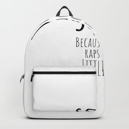 Funny Workout Because Nobody Raps About Little Cute Gym quote Backpack