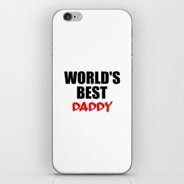 worlds best daddy funny saying iPhone Skin
