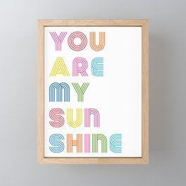 You Are My Sunshine Brightly Colored Kids Room Decor Framed Mini Art Print