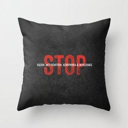 STOP RACISM, ANTI-SEMITISM, XENOPHOBIA & INTOLERANCE Throw Pillow