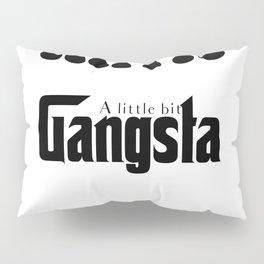 Hippie Gangsta Funny Design A Little Bit Hippie Gangsta Pillow Sham