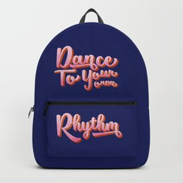 Dance to your own rhythm - typography Backpack