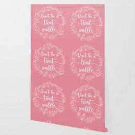 DON'T BE A TWATWAFFLE - Sweary Floral Wreath Wallpaper