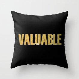 Valuable Throw Pillow