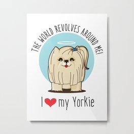 I love my Yorkie Metal Print