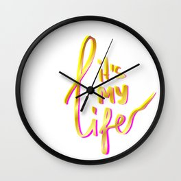 IT'S MY LIFE - GOLD, PINK, YELLOW Wall Clock