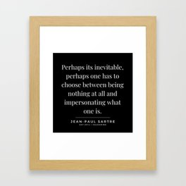 66  | Jean-Paul Sartre Quotes | 190810 Framed Art Print