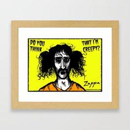 Do You Think That I'm Creepy? Framed Art Print